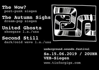 Underground.Sounds.Festival: Second Still/United Ghosts/& more